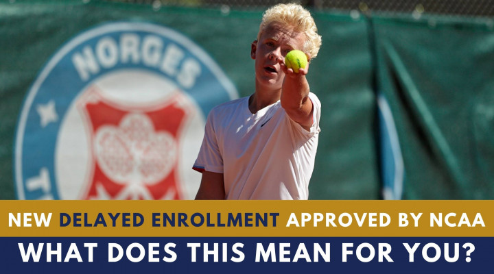 NEW DELAYED ENROLLMENT APPROVED BY NCAA:  What does this mean for you?